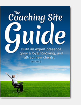 The Coaching Site Guide - create an expert coaching website that clients will love!